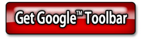 Don't have the Google™ Toolbar ? Click here to get it !