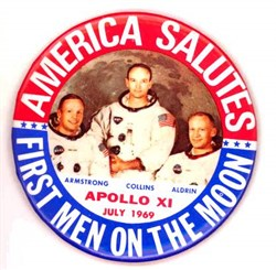 Apollo XI Original Pinback Button (Picture of Neil Armstrong, Collins & Aldrin)  - America Salutes First Men on the Moon 1969