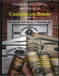 Comprehensive Catalog and History of Confederate Bonds (in Color) - Second Edition - 2015