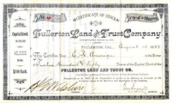 Fullerton Land and Trust Company signed by Henry G. Wilshire ( Wilshire Blvd) and Edward R. Ameriage  - Fullerton, California 1888