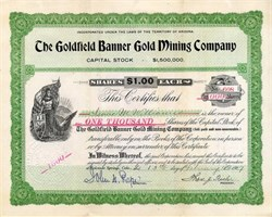 Goldfield Banner Gold Mining Company - Nevada. Esmeralda. Goldfield - Incorporated in Territory of Arizona 1906