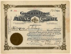 Goldfield Ledge Mining Company - Goldfield. Nevada - Organized in Arizona 1906