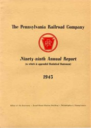 Pennsylvania Railroad Company Ninety-ninth Annual Report 1945
