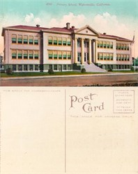 Postcard from the Primary School, Watsonville, California