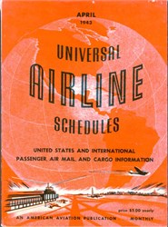 Universal Airline Schedules - Volume 1 - Number 1 (Issued during WW2)  - April 1943
