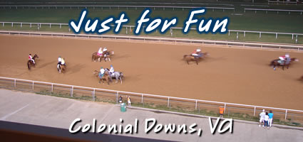 Just for Fun - Colonial Downs, VA