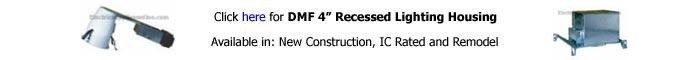 DMF 4 inch Recessed Housing
