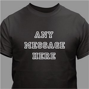 Any Message Here Personalized Black T-Shirt