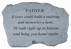 FATHER If tears could build…Memorial Stone