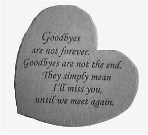 Great Thought Hearts Goodbyes are not…Stone