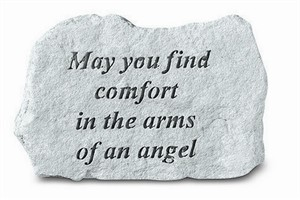 May you find comfort in the arms... Memorial Stone