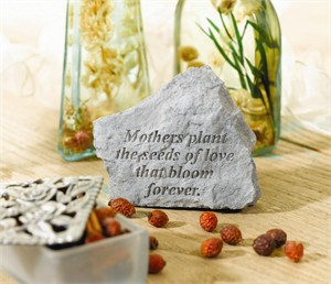 Mothers plant the seeds of love… Engraved Stone