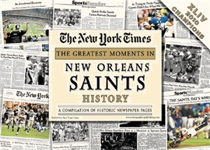 NY Times Newspaper - Greatest Moments in New Orleans Saints History