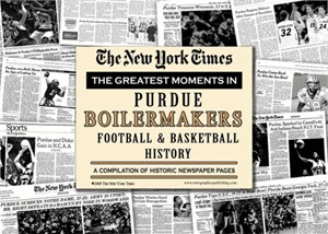 NY Times Newspaper  - Greatest Moments in Purdue Boilermakers History