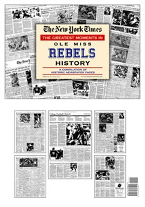 NY Times Newspaper - Greatest Moments in Ole Miss Rebels History
