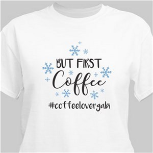 Personalized But First Coffee White T-Shirt