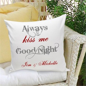 Personalized Pillow - Always Kiss Me Goodnight