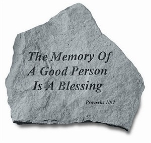 The memory of a good person...Engraved Stone