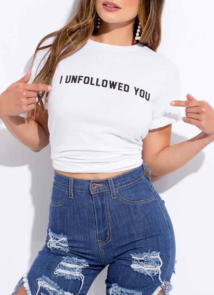 I Unfollowed You Graphic T-Shirt WHITE